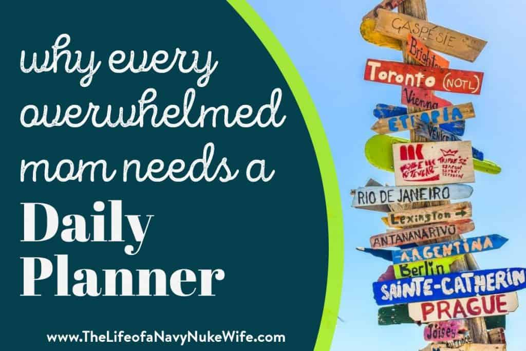 sign post why every overwhelmed mom needs a daily planner
