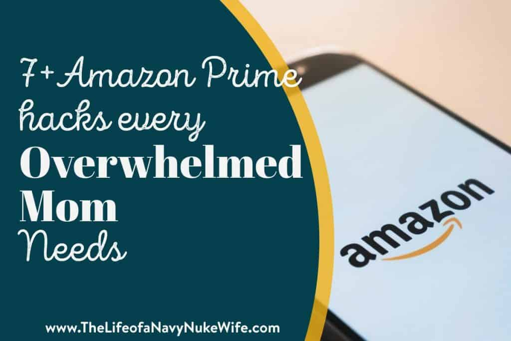 7+ Amazon Prime Hacks Every overwhelmed mom needs, with a phone on the Amazon App