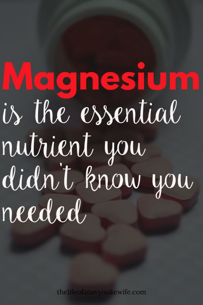 heart shaped pills overlaid with the words magnesium is the essential nutrient you didn't know you needed