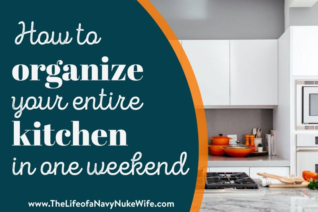 How to organize your entire kitchen in a weekend